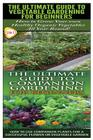 The Ultimate Guide to Vegetable Gardening for Beginners & the Ultimate Guide to Companion Gardening for Beginners Cover Image