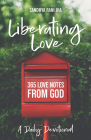Liberating Love Daily Devotional: 365 Love Notes from God Cover Image