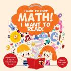 I Want to Know Math! I Want to Read! Learning Activities to Help Kids Prepare for Formal Learning - Children's Early Learning Books Cover Image