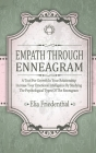 Empath Through Enneagram: A Tool For Growth In Your Relationship Increase Your Emotional Intelligence By Studying The Psychological Types Of The Cover Image