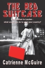 The Red Suitcase: From Belfast to London - what would you do to save your country? Cover Image