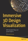 Immersive 3D Design Visualization: With Autodesk Maya and Unreal Engine 4 Cover Image