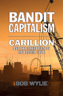 Bandit Capitalism: Carillion and the Corruption of the British State Cover Image