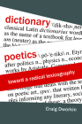 Dictionary Poetics: Toward a Radical Lexicography (Verbal Arts: Studies in Poetics) Cover Image