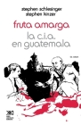 Fruta Amarga: La CIA En Guatemala Cover Image