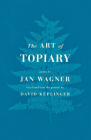 The Art of Topiary: Poems Cover Image