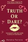 Truth or Dare?: The Naughty and Sexy Game to Spice Up Your Nights Cover Image