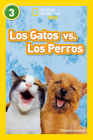 National Geographic Readers: Los Gatos vs. Los Perros (Cats vs. Dogs) Cover Image