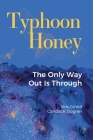 Typhoon Honey: The Only Way Out Is Through Cover Image