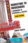 Marketing to Moviegoers: A Handbook of Strategies and Tactics, Third Edition Cover Image