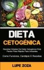 Dieta Cetogênica: Receitas Simples Da Dieta Cetogénica Para Perder Peso Rápido Para Iniciantes (Como Funciona, Cardápio E Receitas) Cover Image
