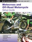 Motocross and Off-Road Motorcycle Setup Guide (Motorbooks Workshop) Cover Image