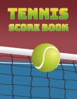 Tennis Score Book: Game Record Keeper for Singles or Doubles Play - Tennis Ball and Net Cover Image
