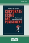 Corporate Crime and Punishment: The Crisis of Underenforcement (16pt Large Print Edition) Cover Image