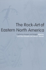 The Rock-Art of Eastern North America: Capturing Images and Insight Cover Image