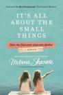It's All about the Small Things: Why the Ordinary Moments Matter Cover Image