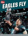 Eagles Fly: The Underdog Philadelphia Eagles' Historic 2017 Championship Season Cover Image