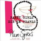Party Girls Die in Pearls: An Oxford Girl Mystery (Oxford Girl Mysteries #1) Cover Image