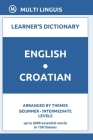 English-Croatian Learner's Dictionary (Arranged by Themes, Beginner - Intermediate Levels) Cover Image
