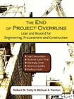 The End of Project Overruns: Lean and Beyond for Engineering, Procurement and Construction Cover Image