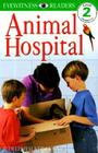 DK Readers L2: Animal Hospital (DK Readers Level 2) Cover Image