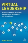 Virtual Leadership: Practical Strategies for Getting the Best Out of Virtual Work and Virtual Teams Cover Image