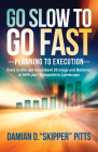 Go Slow to Go Fast: Tools to Disrupt Incumbent Strategy & Behavior to Win Your Competitive Landscape Cover Image