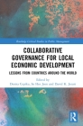 Collaborative Governance for Local Economic Development: Lessons from Countries Around the World (Routledge Critical Studies in Public Management) Cover Image
