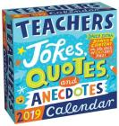 Teachers 2019 Day-to-Day Calendar: Jokes, Quotes, and Anecdotes Cover Image