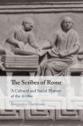 The Scribes of Rome: A Cultural and Social History of the Scribae Cover Image