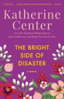 The Bright Side of Disaster: A Novel Cover Image