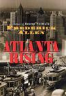 Atlanta Rising: The Invention of an International City 1946-1996 Cover Image