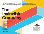 The Invincible Company: How to Constantly Reinvent Your Organization with Inspiration from the World's Best Business Models Cover Image