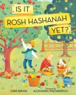 Is It Rosh Hashanah Yet? (Celebrate Jewish Holidays) Cover Image