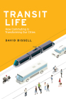Transit Life: How Commuting Is Transforming Our Cities (Urban and Industrial Environments) Cover Image