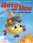 Roto and Roy: Helicopter Heroes Cover Image