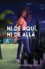 Ni de aquí, Ni de allá: A multi-perspective account of the Dominican diasporic experience. Cover Image