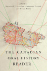 The Canadian Oral History Reader (Carleton Library Series #231) Cover Image