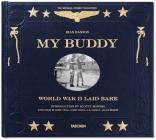 My Buddy: World War II Laid Bare Cover Image