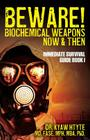 Beware! Biochemical Weapons Now & Then, Immediate Survival Guide: Immediate Survival Guide Book 1 Cover Image