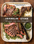 Franklin Steak: Dry-Aged. Live-Fired. Pure Beef. Cover Image