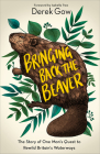 Bringing Back the Beaver: The Story of One Man's Quest to Rewild Britain's Waterways Cover Image