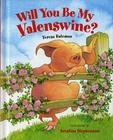 Will You Be My Valenswine? Cover Image