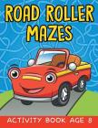 Road Roller Mazes: Activity Book Age 8 Cover Image
