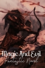 Magic And Evil: Fantastic Novel: Humorous Fantasy Cover Image