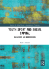 Youth Sport and Social Capital: Bleachers and Boardrooms (Sport in the Global Society - Contemporary Perspectives) Cover Image
