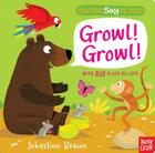 Can You Say It, Too? Growl! Growl! Cover Image