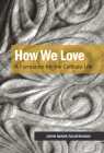 How We Love: A Formation for the Celibate Life Cover Image