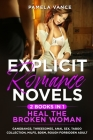 Explicit Romance Novels - Hеаl thе brоkеn Wоmаn (2 Books in 1): Gangbangs, Threesomes, Anal Sex, Taboo Colle Cover Image