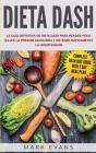 Dieta DASH: La guía definitiva de dieta DASH para perder peso, bajar la presión sanguínea y detener rápidamente la hipertensión Cover Image